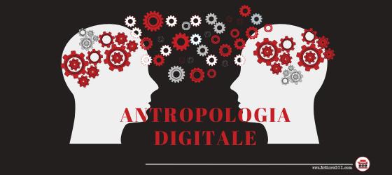 antropologia digitale Lettera101